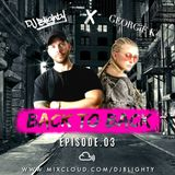 #BackToBack - Episode.03 // R&B, Hip Hop, Dancehall & Afro // Twitter @DJBlighty x @DJGeorgieK