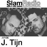 #SlamRadio - 106 - J. Tijn