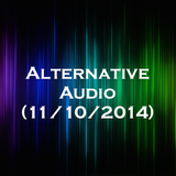 Alternative Audio (11/10/2014)