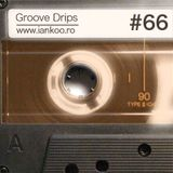 Groove Drips episode 66