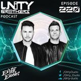Unity Brothers Podcast #220 [GUEST MIX BY DIRTY DUCKS]