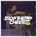SAY CHEESE Radio 167 (Trap Mix)