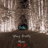Dex - Stay Frosty Mixx Pt. 2