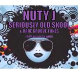 Nuty J Seriously Old Skool & Rare Groove Tunes from way back when <3