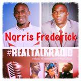 #RealTalkRadio Interviews... Norris Frederick #ADR (Ep. 7)
