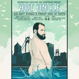 Hot Uncle at Tonic PDX Mikes Birthday Closing Set