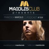 Maioli's Club presents Francesca Marcilio - Podcast 164