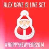 ALEX KAVE @ LIVE SET #HAPPYNEWYEAR2014