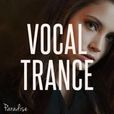 Paradise - Vocal Trance Top 10 (February 2018)