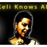 Keli Knows All & Special Guests!!!