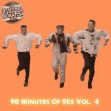 90 MINUTES OF 90s VOL. 4