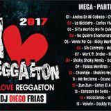 Mega - Reggaeton - 2017 - Parte 04 - dj diego frias