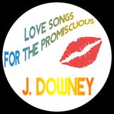 Jerry Downey - Love Songs For The Promiscuous