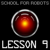 School for Robots Lesson 9