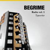 Begrime Radio Vol. I - Typewriter