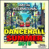 2015 Summer Dancehall - DJ T-Roy @ Bayou International Soundsystem