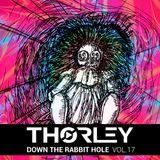 Thorley - Down The Rabbit Hole Vol 17