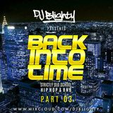 #BackIntoTime Part.03 // Strictly Old School R&B & Hip Hop // Instagram: djblighty