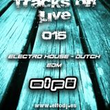 Elfö Dj - Tracks on Live 015 (Part 1)