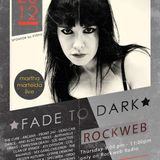Fade to Dark on Rockweb Radio by Martha Marteida