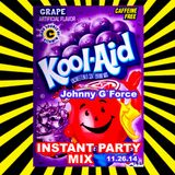 Johnny G Force - Instant Party Mix 11.26.2014
