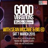 Good Vibrations Radio Show - Sean McCabe & Big Ed - March 2015