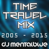 TimeTravel MIX - DJ Mental Blue