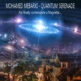 Mohamed Mebarki - Quantum Serenade (For finally contemplate a Magnetar)