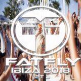 FatFly Ibiza 2018 Part 3