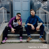 D-Code Radio 034 • INTERVIEW - Tapolsky & VovKING (ProgRAM)