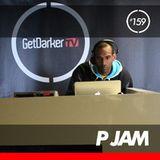 P Jam - GetDarkerTV 159 (26 March 2013)