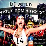 DJ ARJUN - TARGET EDM & HOUSE (VOL - 14)