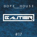 Gautier - Dope House #17