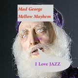 Mad George Mellow Mayhem