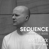 Sequence Hosted By Sergio Arguero Ep. 231 Guest Mix Matt Black / Week 4 , Sept 2019