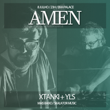 AMEN #1: Xtanki + YLS (Live at EKA Palace - 08.07.2017)