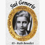 Sui Generis 03 - Ruth Benedict