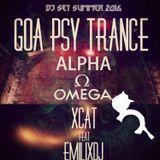 ALPHA OMEGA - GOA PSY TRANCE - DJ SET - XCAT feat. EMILIXDJ - SUMMER 2016