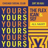 Yours Truly x Chicago Social Club | All-Nighter Part I (The Warming Up) | 30 July 2016