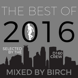 D160: Top 16 of 2016 (mixed by BIRCH)