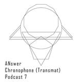 Podcast 7 By Chronophone ( Transmat )