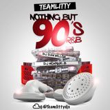 TEAMLITTY presents 30 Minutes of 90s RnB