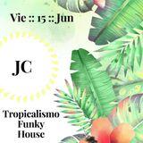 JC@Goma Laca (15/6/2018)   tropical funky set