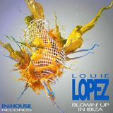 LOUIE LOPEZ presents BLOWIN' UP IN IBIZA