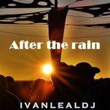 After the rain DJ IVAN LEAL Dezembro/2016