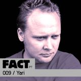 FACT PT Mix 009: Yari
