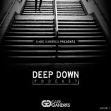 Gabe Gandres Presents Deep Down Podcast Ep. 2