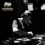 716 Exclusive Mix - Juanpablo : Late Night mix