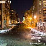 RITUAL 13 - Aftermath & Awakening