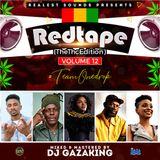REDTAPE VOL 12 (THE THC EDITION) - DJ GAZAKING THA ILLEST #TeamOneDrop